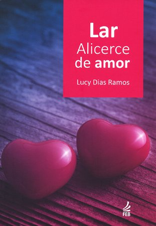 Lar, Alicerce de Amor