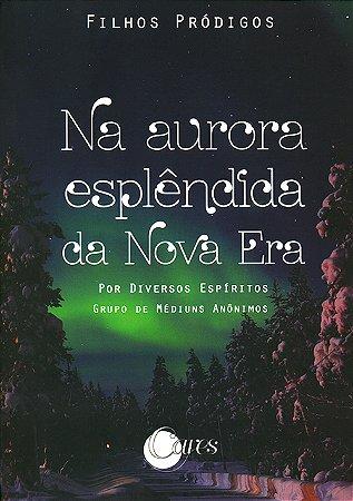 Na Aurora Esplêndida da Nova Era