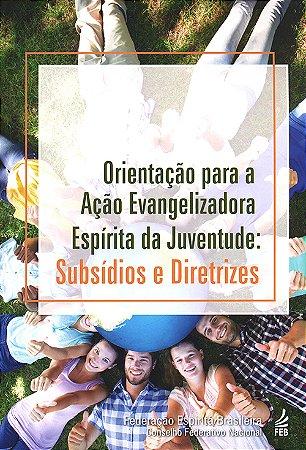 Orientação Para a Ação Evangelizadora Espírita da Juventude