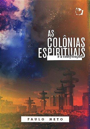 Colônias Espirituais e a Codificação (As)