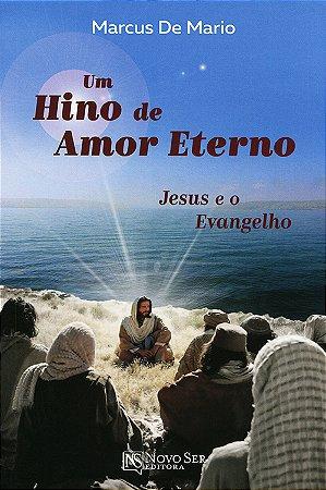 Um Hino de Amor Eterno - Jesus e o Evangelho