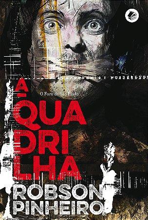 Quadrilha: O Foro de São Paulo (A)