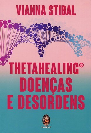 Thetahealing-Doenças e Desordens