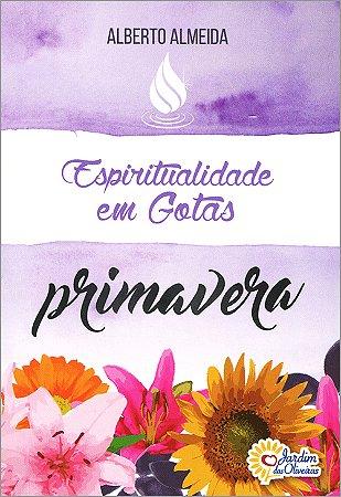 Espiritualidade em Gotas - Primavera