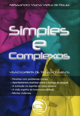 Simples e Complexos - Visão Espírita de Temas Diversos