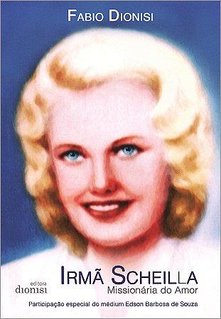 Irmã Scheilla, Missionária do Amor