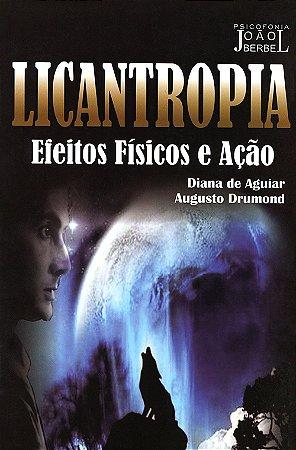 Licantropia - Efeitos Físicos e Ação