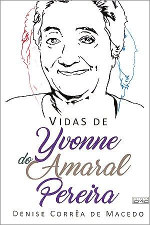 Vidas de Yvonne do Amaral Pereira