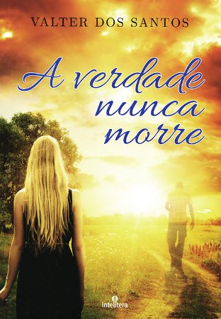 Verdade Nunca Morre (A) (Nova Edição)