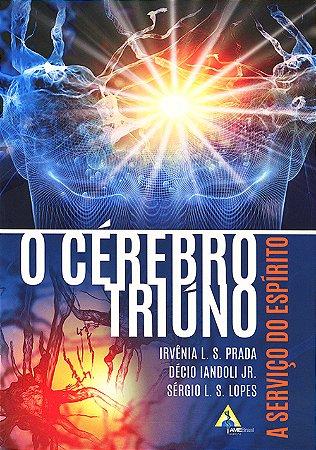 Cérebro Triúno - A Serviço Do Espírito (O)