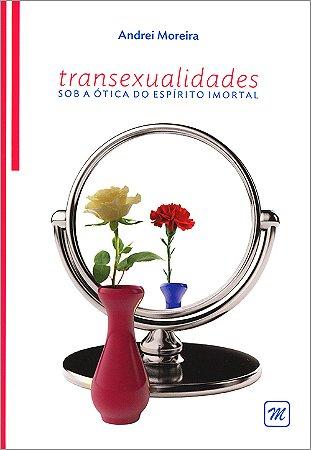 Transexualidades Sob a Ótica do Espírito Imortal