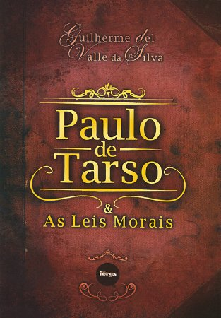 Paulo de Tarso e as Leis Morais