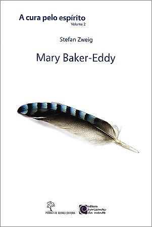 Mary Baker-Eddy - Cura Pelo Espírito (A) Vol.2