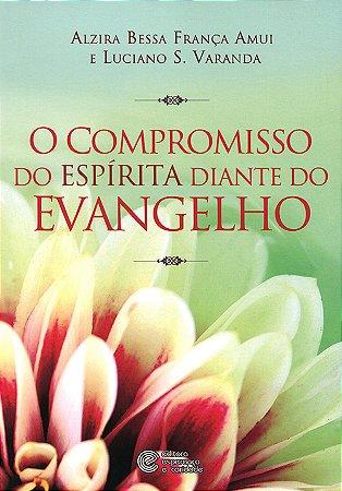 Compromisso do Espírita Diante do Evangelho (O)