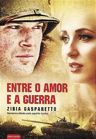 Entre o Amor e a Guerra (Nova Edição)
