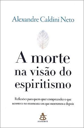 Morte na Visão do Espiritismo (A)
