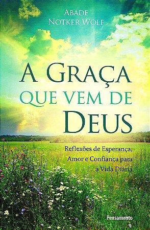 Graça que Vem de Deus (A)