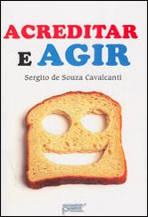 Acreditar e Agir