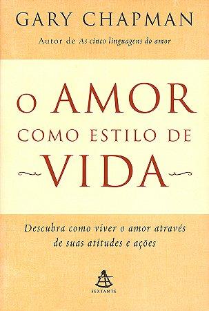 Amor Como Estilo de Vida (O)