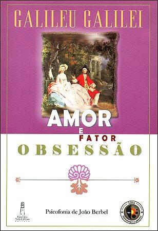 Amor e Fator Obsessão