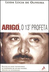 Arigó, o 13º Profeta