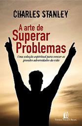 Arte de Superar Problemas (A)