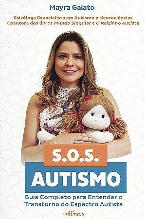 S.O.S Autismo - Guia Completo Para Entender o transtorno do Espectro Autista