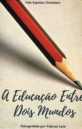 Educação Entre Dois Mundos (A)