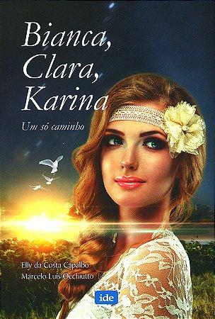 Bianca, Clara e Karina