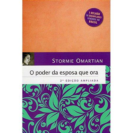 Poder Da Esposa Que Ora (O) 2ª Edição Ampliada