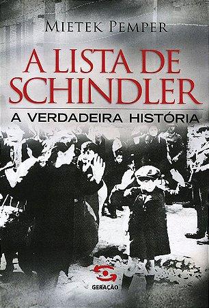 Lista De Schindler (A) - A Verdadeira História