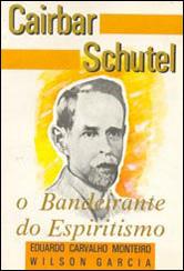 Cairbar Schutel o Bandeirante do Espiritismo