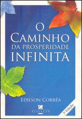 CAMINHO DA PROSPERIDADE INFINITA (O)