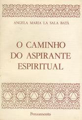 Caminho do Aspirante Espiritual (O)