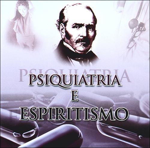 CD-Psiquiatria e Espiritismo