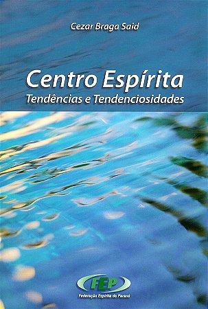Centro Espírita Tendências E Tendenciosidades