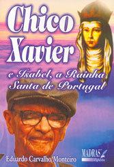 Chico Xavier e Isabel, a Rainha Santa De Portugal