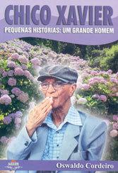 Chico Xavier-Peq.Histórias:Um Grande Homem