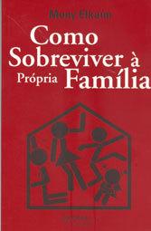 Como Sobreviver à Própria Família