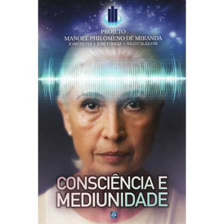 Consciência e Mediunidade - Projeto Manoel