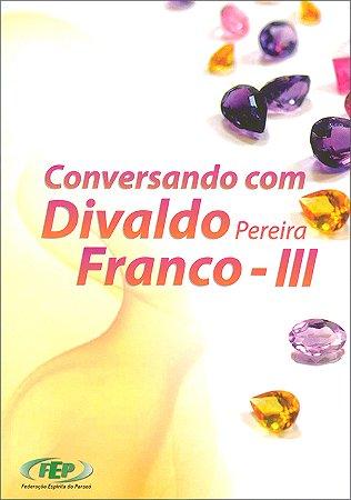 Conversando Com Divaldo P. Franco III