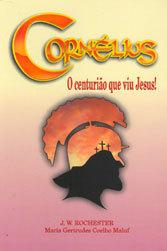 CORNELIUS O CENTURIÃO QUE VIU JESUS