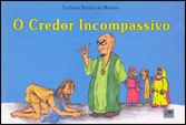 Credor Incompassivo (O)