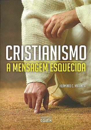 Cristianismo: A Mensagem Esquecida