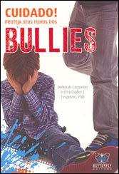 Cuidado! Proteja Seus Filhos do Bullies