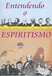 Curso Básico - Entendendo O Espiritismo