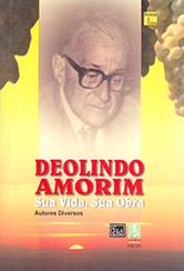 Deolindo Amorim, Sua Vida e Sua Obra