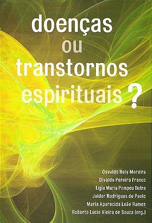 Doenças ou Transtornos Espirituais?
