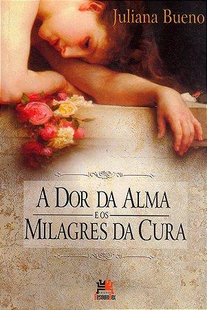 Dor da Alma e os Milagres da Cura (A)