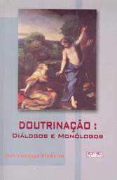 Doutrinação - Diálogos e Monólogos